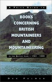 Cover of: A Price Guide To Books Concerning British Mountaineers & Mountaineering in the British Isles 1781 to 1999 (Mountaineering Book Price Guides) | Dek Palmer