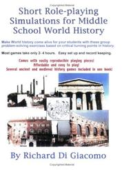 Short Role-playing Simulations for Middle School World History by Richard Di Giacomo