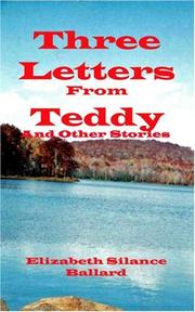 Cover of: Three Letters from Teddy and Other Stories | Elizabeth, Silance Ballard