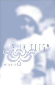 Cover of: Silk Elegy | Sondra Gash