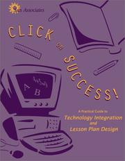 Cover of: Click on Success! A Practical Guide to Technology Integration and Lesson Plan Design | Heather Hurley