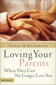 Cover of: Loving Your Parents When They Can No Longer Love You