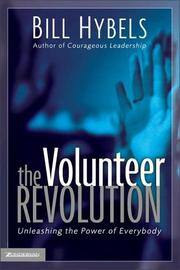 Cover of: The Volunteer Revolution: Unleashing the Power of Everybody