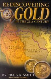 Cover of: Rediscovering Gold in the 21st Century: The Complete Guide to the Next Gold Rush