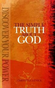 Cover of: The Simple Truth about God | Christine Eden Lenick