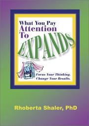 Cover of: What You Pay Attention to Expands