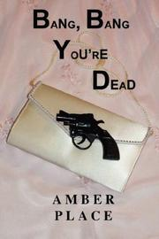 Cover of: Bang, Bang You're Dead