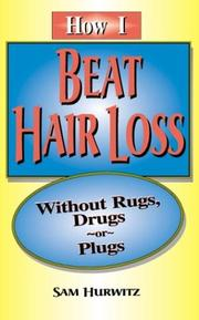 Cover of: How I Beat Hair Loss Without Rugs, Drugs or Plugs