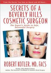 Cover of: Secrets of a Beverly Hills Cosmetic Surgeon | Robert Kotler