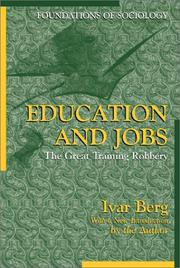 Education and jobs by Ivar E. Berg