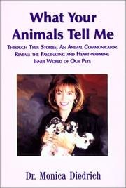 Cover of: What Your Animals Tell Me | Monica Diedrich
