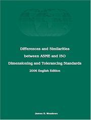 Cover of: Differences and Similarities between ASME and ISO Dimensioning and Tolerancing Standards