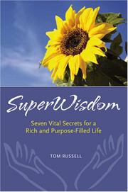 Cover of: SuperWisdom -- Seven Vital Secrets for a Rich and Purpose-Filled Life