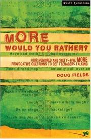 Cover of: More would you rather: four hundred and sixty-five  more provocative questions to get teenagers talking