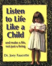 Cover of: Listen to Life Like a Child | Joey Faucette