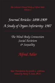 Cover of: The Collected Clinical Works of Alfred Adler, Volume 2 - Journal Articles: 1898-1909: The MInd-Body Connection, Social Activism, & Sexuality