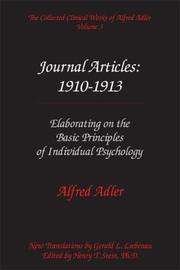 Cover of: The Collected Clinical Works of Alfred Adler, Volume 3 - Journal Articles: 1910-1913: Elaborating on the Basic Principles of Individual Psychology