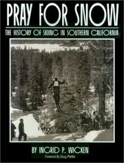 Cover of: Pray for snow | Ingrid P. Wicken