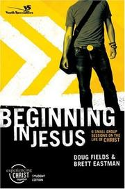 Cover of: Beginning in Jesus: six sessions in the life of Christ by