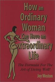 Cover of: How an Ordinary Woman Can Have an Extraordinary Life