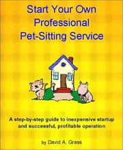 Cover of: Start Your Own Professional Pet-Sitting Service | David A. Grass