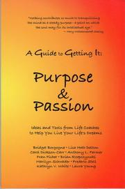 Cover of: A guide to getting it : Purpose & passion