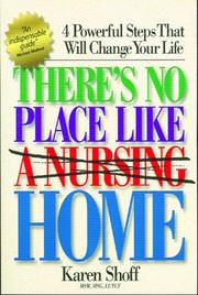 Cover of: There's No Place Like (a Nursing) Home