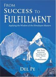 Cover of: From Success to Fulfillment (Applying the Wisdom of the Himalayan Masters) | Del Pe