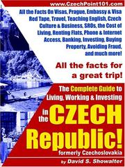 Cover of: The Complete Guide To Living, Working & Investing In The Czech Republic