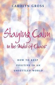 Cover of: Staying Calm in the Midst of Chaos