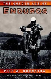 The Golden Age of Enduros by Piet, W. Boonstra