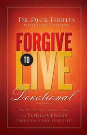 Cover of: Forgive To Live Devotional | Dr. Dick Tibbits