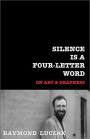 Cover of: Silence is a four-letter word: on art & deafness