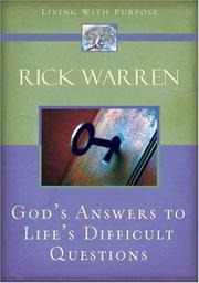 Cover of: God's Answers to Life's Difficult Questions (Living with Purpose) by Rick Warren