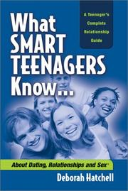 Cover of: What Smart Teenagers Know...about Dating, Relationships and Sex