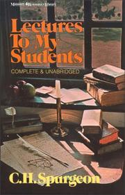 Cover of: Lectures to my students: being addresses delivered to the students of the Pastors' College, Metropolitan Tabernacle