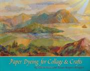 Paper Dyeing for Collage & Crafts by Gloria Foss, Susan Rogers-Aregger