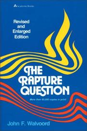 Cover of: The rapture question | John F. Walvoord