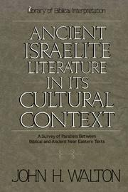 Ancient Israelite Literature in its Cultural Context by John H. Walton