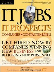 Cover of: IT Jobs - IT Prospects  [2006]  Companies - Contacts - Links - Midwest States - Get Hired Now by Companies Winning New Business and Requiring New Personnel | Info Tech Employment