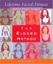 Cover of: The Eigard Method Lifetime Facial Fitness Without Plastic Surgery | Lea Eigard