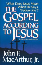 "Cover of: The Gospel according to Jesus: what does Jesus mean when He says ""follow me""?"
