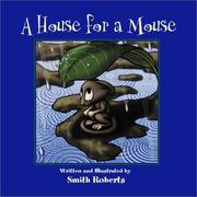 Cover of: A House for a Mouse | Smith Roberts