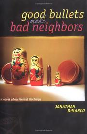 Cover of: Good Bullets Make Bad Neighbors