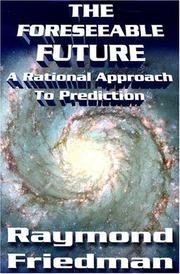 Cover of: The Foreseeable Future | Raymond Friedman