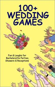 Cover of: 100+ Wedding Games | Joan Wai