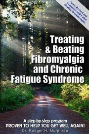 Cover of: Treating & Beating Fibromyalgia and Chronic Fatigue Syndrome