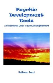 Cover of: Psychic Development Tools - A Fundamental Guide in Spiritual Enlightenment