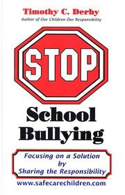 Cover of: Stop school bullying | Timothy C. Derby