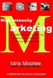 Cover of: High Intensity Marketing | Idris Mootee